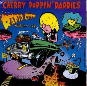 Rapid City Muscle Car by Cherry Poppin' Daddies (1997-07-29)