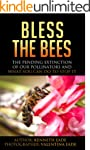 Bless the Bees: The Pending Extinctio...