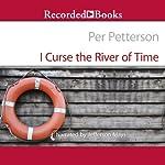 I Curse the River of Time   Per Petterson