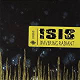 Wavering Radiant by Isis