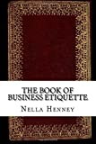 img - for The Book of Business Etiquette book / textbook / text book