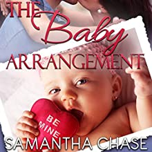 The Baby Arrangement: Life, Love and Babies Series, Book 1 Audiobook by Samantha Chase Narrated by Coleen Marlo