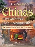 Chinas mysteri�ses H�hlenlabyrinth: Die unterirdische Welt von Huangshan