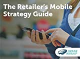 The Retailers Mobile Strategy Guide