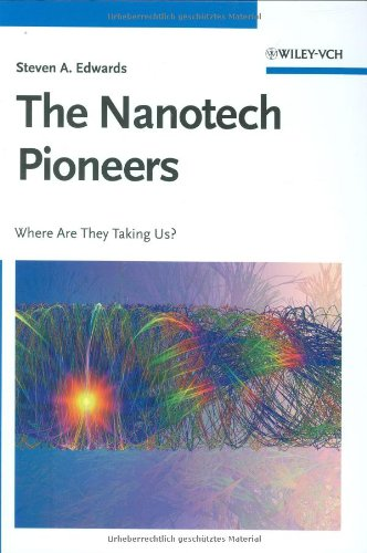 The Nanotech Pioneers: Where Are They Taking Us