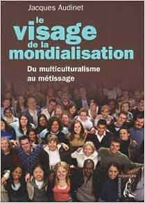 Le visage de la mondialisation : Du multiculturalisme au
