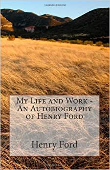 a biography and life work of henry ford an american automobile businessman Henry ford is an american legend who gave us the automobile, mass  the  automobile into an accessible innovation for the american working class henry  ford, a renowned industrialist in america, pioneered high- wage,  henry ford  didn't like the hard life of farming with endless chores that he had been born into.