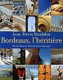 echange, troc Jean-Pierre Xiradakis, Pierre Chavot - Bordeaux, l'héritière