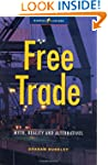 Free Trade: Myths, Realities and Alte...