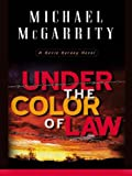 Under the Color of Law (Kevin Kerney)