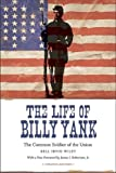 img - for The Life of Billy Yank: The Common Soldier of the Union book / textbook / text book