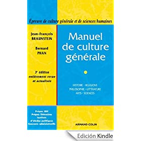 Manuel de culture g�n�rale : Histoire, religions, philosophie, litt�rature, arts, sciences (Hors collection) (French Edition)