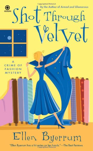 Image of Shot Through Velvet: A Crime of Fashion Mystery