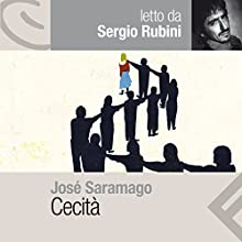 Cecità: Letto da Sergio Rubini Audiobook by José Saramago Narrated by Sergio Rubini