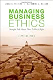 img - for Managing Business Ethics: Straight Talk about How to Do It Right by Trevino, Linda K., Nelson, Katherine A. 5th edition (2010) Paperback book / textbook / text book