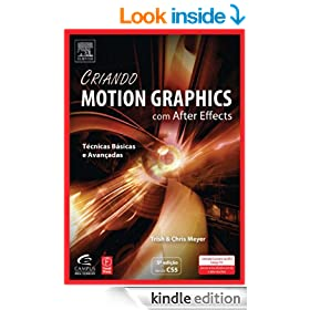 Criando Motion Graphics Com After Effects, 5a Ed., Vers�o CS5 (Portuguese Edition)