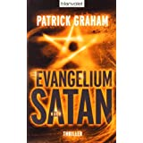 """Das Evangelium nach Satan: Thrillervon """"Patrick Graham"""""""
