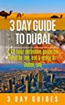 3 Day Guide to Dubai: A 72-hour Defin...