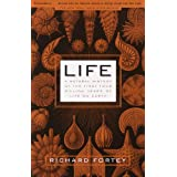 Life: A Natural History of the First Four Billion Years of Life on Earth ~ Richard Fortey