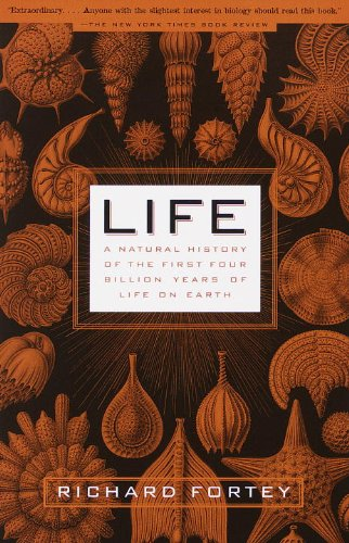 Life: A Natural History of the First Four Billion Years...