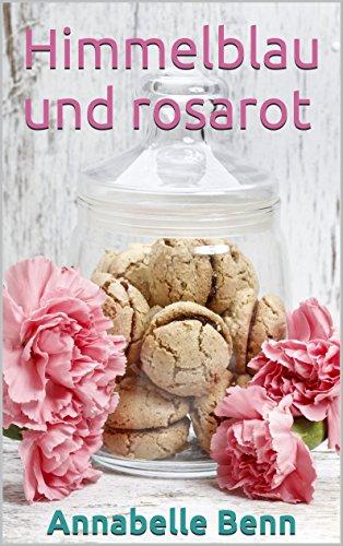 Himmelblau und rosarot: Der vierte Brief (Bayerische Lovestories)