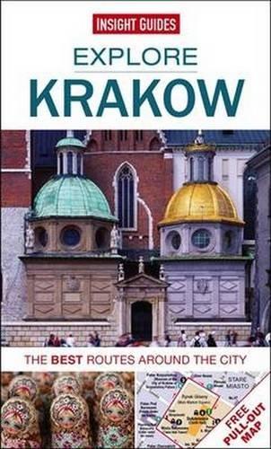 Insight Guides: Explore Krakow: The best routes around the city (Insight Explore Guides)