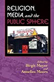 img - for Religion, Media, and the Public Sphere book / textbook / text book