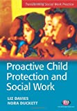 Proactive Child Protection and Social Work (Transforming Social Work Practice Series)