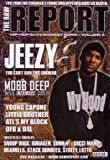 The Raw Report Volume 4 - Mobb Deep, Young Jeezy, T.I., Yung Joc, Snoop Dogg, and more