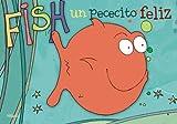 Fish, un pececito feliz (Para los mas bajitos) (Spanish Edition)