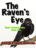 The Raven's Eye (Short Twisted Tales)