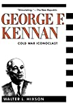img - for George F. Kennan: Cold War Iconoclast (Contemporary American History Series) book / textbook / text book