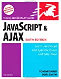 JavaScript and Ajax for the Web, Sixth Edition: Visual QuickStart Guide (6th Edition)