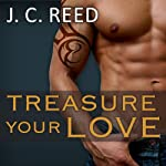Treasure Your Love: Surrender Your Love, Book 3 (       UNABRIDGED) by J. C. Reed Narrated by Mason Lloyd, Romy Nordlinger
