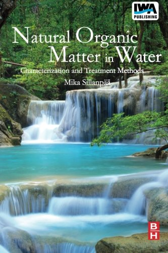 Natural Organic Matter in Water: Characterization and Treatment Methods (Advances in Librarianship (Seminar)) PDF