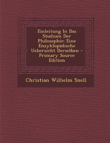 Einleitung in Das Studium Der Philosophie: Eine Enzyklopadische Uebersicht Derselben - Primary Source Edition