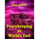 Peacekeeping at World's End (Transcendental Chili)