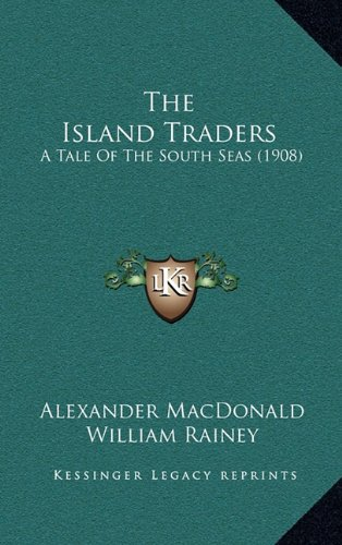 The Island Traders: A Tale of the South Seas (1908)