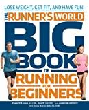 Runners World Big Book of Running for Beginners: Lose Weight, Get Fit, and Have Fun