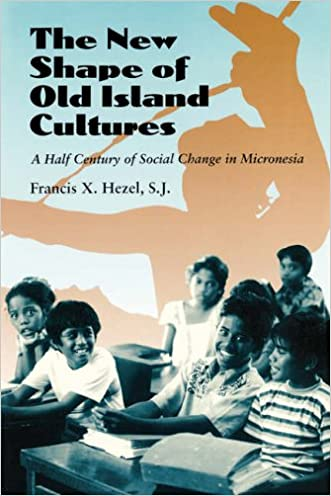 New Shape of Old Island Cultures: A Half Century of Social Change in Micronesia