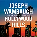 Hollywood Hills: A Novel Audiobook by Joseph Wambaugh Narrated by Christian Rummel