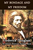 img - for My Bondage And My Freedom by Frederick Douglass (Slave Narrative Collection): Annotated Edition book / textbook / text book