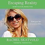 Escaping Reality: Hart Ranch, Book 1 | Rachel Skatvold