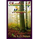 Shades of Magic ~ K. D. Wilson