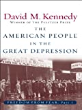 Image of The American People in the Great Depression: Freedom from Fear, Part One (Oxford History of the United States)