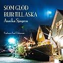 Som glöd blir till aska Audiobook by Annika Sjögren Narrated by Lars T Johansson