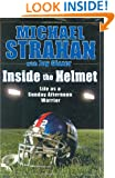 Inside the Helmet: My Life as a Sunday Afternoon Warrior