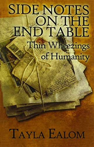 Side Notes on the End Table: Thin Wheezings of Humanity