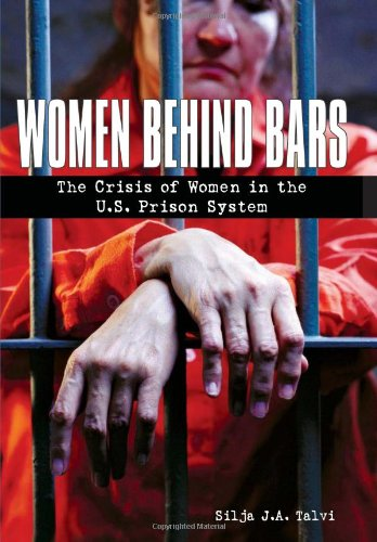 Women Behind Bars: The Crisis of Women in the U.S. Prison...