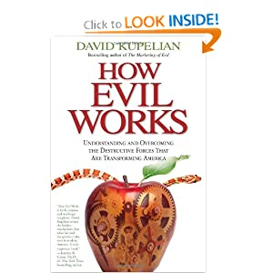 How Evil Works: Understanding and Overcoming the Destructive Forces That Are Transforming America ebook